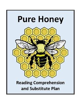 Pure Honey - Reading Comprehension and Substitute Plan