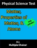 Pure Sub vs. Mixtures, Properties of Matter, & Atoms TEST (for Physical Science)