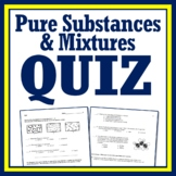 Pure Substances & Mixtures QUIZ Middle School NGSS MS-PS1-1 MS-PS1-8