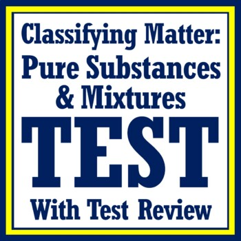 Pure Substances and Mixtures Test NGSS MS-PS1-1 MS-PS1-8