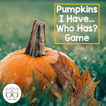 Purely Pumpkins I Have Who Has? Game