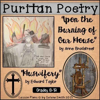 """Puritan Poetry - """"Huswifery"""" and """"Upon the Burning of Our House"""""""