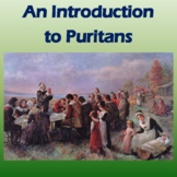 Puritans PowerPoint: Introduces Puritanism, Foundation of