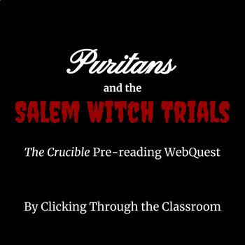 Puritans and the Salem Witch Trials Webquest