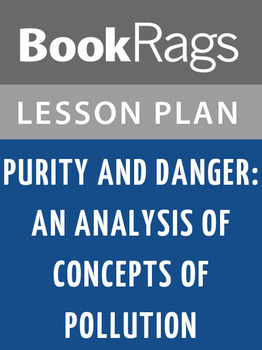 Purity and Danger: An Analysis of Concepts of Pollution and Taboo Lesson Plans