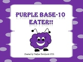 Purple Base-10 Eater!!  Base-10 and Addition Game