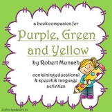 Purple, Green & Yellow by Robert Munsch: book companion for literacy & language
