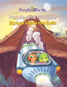 Purple Turtle Storie: Purple and Goople Travel Inside the Earth