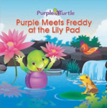 Purple Turtle Stories: Purple Meets Freddy at Lily Pad(EBOOK)