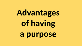 Purpose advantages