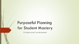 Purposeful Planning for Student Mastery