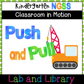 Kindergarten Classroom in Motion: Pushes and Pulls (NGSS Aligned!)
