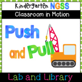 Kindergarten Classroom in Motion: Pushes & Pulls (NGSS Aligned!)