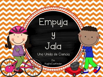 Push and Pull - Empuja y Jala: A Spanish Science Unit