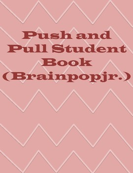 Push and Pull Student Book-Brainpopjr.