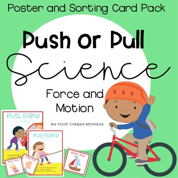 Push and Pull posters and sort cards   Force and Motion activities