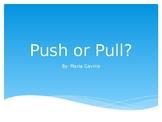 PUSH OR PULL?