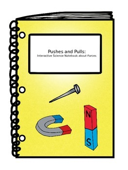 Pushes and Pulls: Interactive Science Notebook about Forces