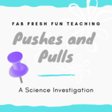 Pushes and Pulls Science Investigation