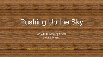 3rd Grade Reading Street 3.2 Unit 3 Week 2 Pushing Up the Sky PPT