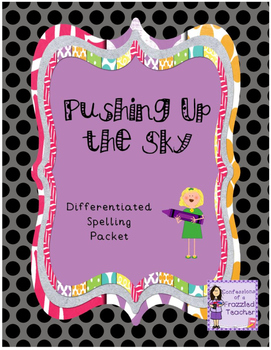 Pushing Up the Sky Differentiated Spelling (Scott Foresman Reading Street)