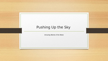 Pushing Up the Sky - Reading Street 3.3.2 Amazing Words Po
