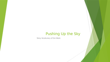 Pushing Up the Sky - Reading Street 3.3.2 Story Vocabulary