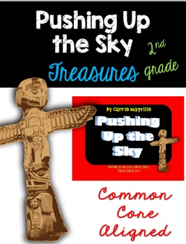 Pushing Up the Sky :Treasures 2nd Grade:Common Core Aligned Activities