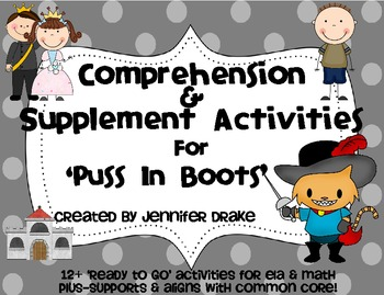 Puss In Boots ~Comprehension & Supplemental Activities~ CC Aligned!