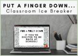 Put A Finger Down - Ice Breaker / Back To School