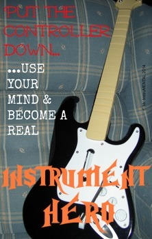 Put Down the Controller...Use Your Mind & Become A Real Instrument Hero - Poster