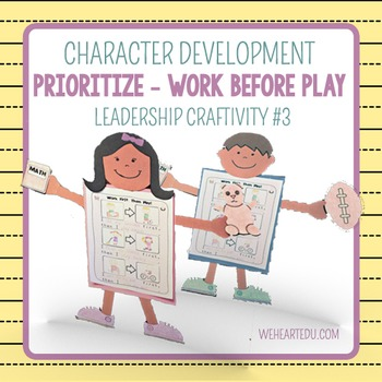 Prioritize- Work Before Play! {Leadership Craftivity 3}
