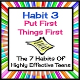 Put First Things First (Habit 3): The 7 Habits Of Highly Effective Teens