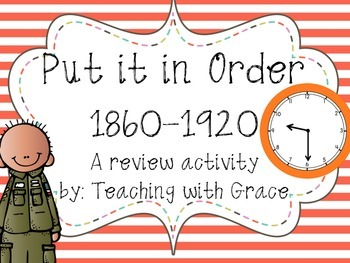 Put It In Order: 1860 to Present