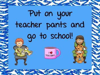 Put On Your Teacher Pants