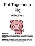 Put Together a Pig Adjectives Game