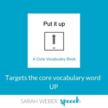Put it UP- Interactive Core Vocabulary book