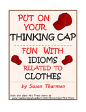 Idioms Worksheets: Clothes-Related Idioms: Vocabulary Activities—3 P., w/  Ans.