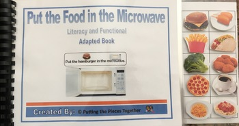 Put the Food in the Microwave (Literacy and Functional Adapted Book)