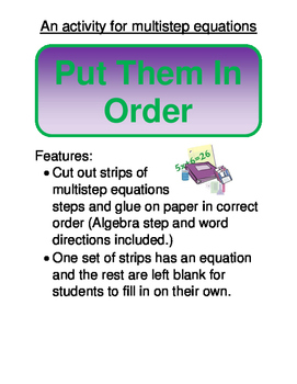 Algebra:  Put Them In Order (Solving multistep equations)