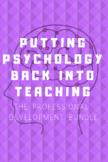 Putting Psychology Back Into Teaching PD BUNDLE!!