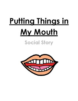 Putting Things in My Mouth Social Story