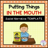 Putting Things in the Mouth - Social Story Template