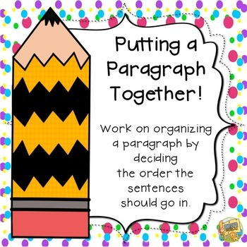 Putting a Paragraph Together - Learning how to write a Paragraph - Grades 2 - 4
