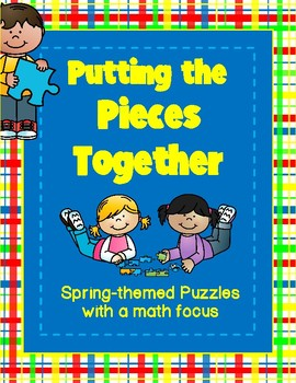 Putting the Pieces Together:  Spring-Themed Puzzles with a Math Focus