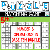 Puzzle Matching Game Number & Operations in Base Ten BUNDLE