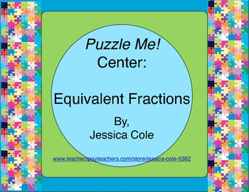 Puzzle Me! Center: Equivalent Fractions (self-checking)