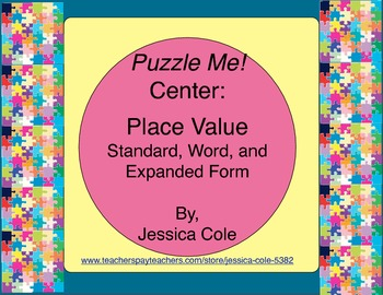Puzzle Me! Center: Standard, Word, and Expanded Form (self-checking)