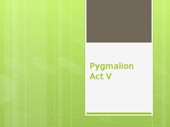 Pygmalion Act V Power Point Presentation George Bernard Shaw