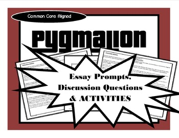 Pygmalion Discussion Questions, Essay Topics & Activities
